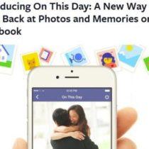 Que faisiez-vous l'année dernière à la même date? Demandez à Facebook, il vous répondra!